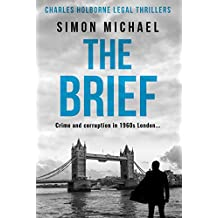 The Brief: Crime and corruption in 1960s London (Charles Holborne Legal Thrillers Book 1)
