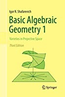 Basic Algebraic Geometry 1: Varieties in Projective Space