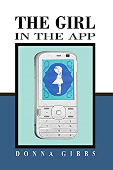 The Girl in the App (That Girl Book 2) by [Gibbs, Donna]