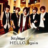 HELLO, again / DaizyStripper