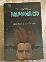 The Genuine Half-Moon Kid: 9