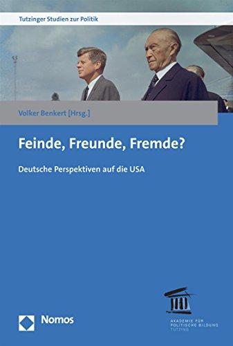 Feinde, Freunde, Fremde?: Deutsche Perspektiven auf die USA (Tutzinger Studien zur Politik 11) (German Edition)