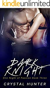 Dark Knight: A Contemporary Erotica (One Night of Passion Book 3) (English Edition)