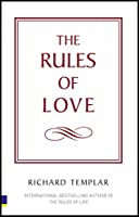 The Rules of Love: A personal code for happier, more fulfilling relationships (The Rules Series)