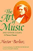 The Art of Music and Other Essays: (A Travers Chants)