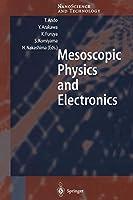 Mesoscopic Physics and Electronics (NanoScience and Technology)