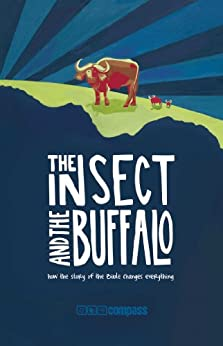 The Insect and the Buffalo: how the story of the Bible changes everything by [Shamy, Andrew, Allpress, Roshan]