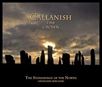 Callanish the Crown: The Stonehenge of the North