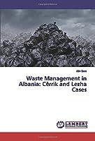 Waste Management in Albania: Cërrik and Lezha Cases
