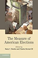 The Measure of American Elections (Cambridge Studies in Election Law and Democracy)
