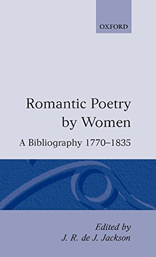 Download Romantic Poetry by Women: A Bibliography, 1770-1835 0198112394