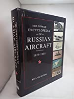 The Osprey Encyclopedia of Russian Aircraft 1875-1995 (General Aviation)