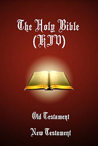 King James Bible, KJV: For Kindle [Old and New Testament] (English Edition)