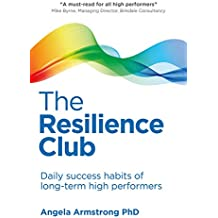 The Resilience Club: Daily success habits of long-term high performers