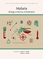 Malaria: Biology in the Era of Eradication (Cold Spring Harbor Perspectives in Medicine)