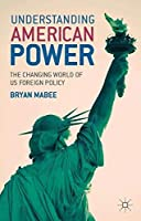 Understanding American Power: The Changing World of US Foreign Policy【洋書】 [並行輸入品]