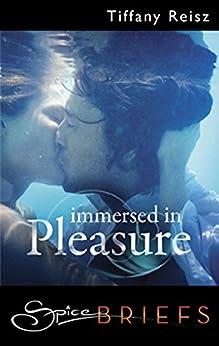 Immersed In Pleasure by [Reisz, Tiffany]