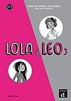 Lola y Leo: Libro del profesor 3 (A2.1)