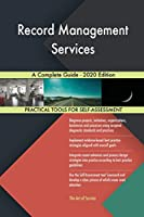Record Management Services A Complete Guide - 2020 Edition