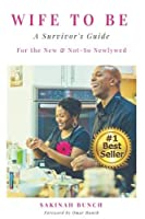 Wife To Be: A Survivor's Guide For the New & Not-So Newlywed [並行輸入品]