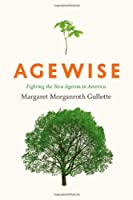 Agewise: Fighting the New Ageism in America【洋書】 [並行輸入品]