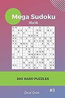 Mega Sudoku - 200 Hard Puzzles 16x16 vol.3