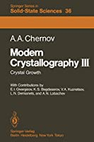 Modern Crystallography III: Crystal Growth (Springer Series in Solid-State Sciences)