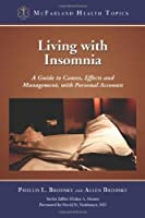 Living with Insomnia: A Guide to Causes, Effects and Management, with Personal Accounts (McFarland Health Topics)