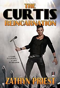 [Priest, Zathyn]のThe Curtis Reincarnation (English Edition)