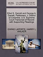 Ethel S. Garrett and George A. Garrett, Petitioners, V. District of Columbia. U.S. Supreme Court Transcript of Record with Supporting Pleadings
