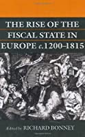 The Rise of the Fiscal State in Europe c. 1200-1815 [並行輸入品]