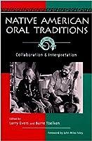 Native American Oral Traditions: Collaboration and Interpretation