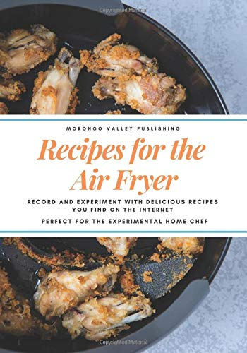 Recipes for the Air Fryer Reco...