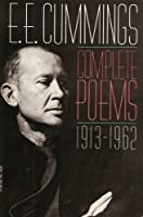 E. E. Cummings: Complete Poems, 1913-1962
