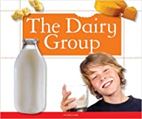 The Dairy Group (Healthy Eating With Myplate)