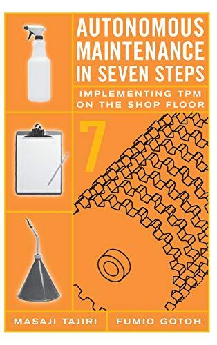 Download Autonomous Maintenance in Seven Steps: Implementing TPM on the Shop Floor 1563272199