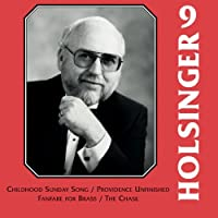 The Symphonic Wind Music of David R. Holsinger, Vol. 9 by Messiah College Wind Ensemble (2013-01-29)