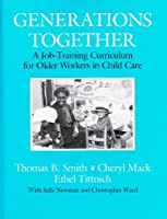 Generations Together: A Job-Training Curriculum for Older Workers in Child Care [並行輸入品]