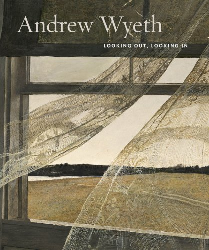 Andrew Wyeth: Looking Out, Looking in -