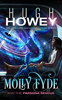 Molly Fyde and the Parsona Rescue (The Bern Saga Book 1) by [Howey, Hugh C.]