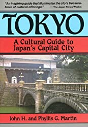 Tokyo a Cultural Guide: A Cultural Guide to Japan's Capital City (Cultural Guide Series)