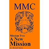 MMC Mission Two: A New Mission (English Edition)
