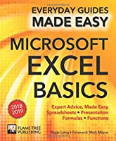 Microsoft Excel Basics 2018 (Everyday Guides Made Easy)