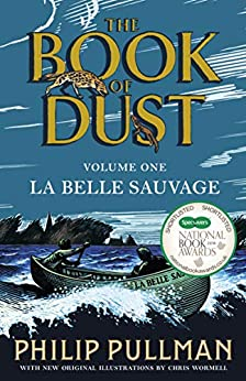 La Belle Sauvage: The Book of Dust Volume One (Book of Dust Series) by [Pullman, Philip]