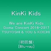 We are KinKi Kids Dome Concert 2016-2017 TSUYOSHI ...
