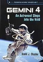 Gemini 4: An Astronaut Steps into the Void (Springer Praxis Books)