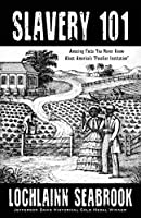 Slavery 101: Amazing Facts You Never Knew about America's Peculiar Institution