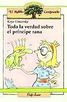 Toda la verdad sobre el príncipe rana