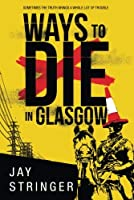 Ways to Die in Glasgow (Sam Ireland Mysteries)