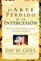 El Arte Perdido de la Intercession/Lost Art Of Intercession